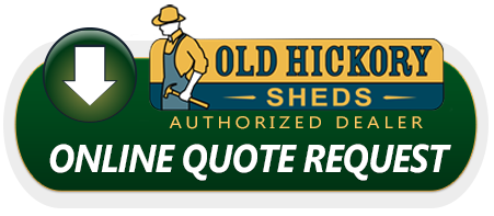 Old Hickory Sheds Online Quote Request